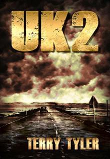 UK2 (Project Renova Book 3) - Terry Tyler
