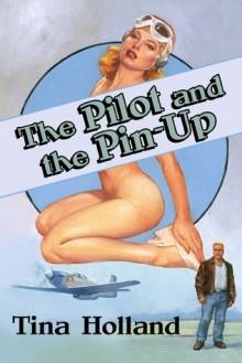 The Pilot And The Pinup - Tina Holland