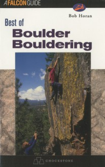 Best of Boulder Bouldering - Bob Horan