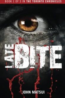 Late Bite: TV Talk Show Star or Killer? (The Toronto Chronicles) (Volume 1) - John R Matsui