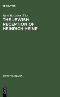 The Jewish Reception of Heinrich Heine - Mark H. Gelber