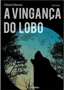 A Vingança do Lobo - Vitor Frazão