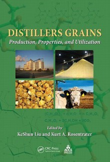 Distillers Grains: A Valuable Fuel Ethanol Co-product - Keshun Liu
