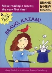 Bravo, Kazam!: Brand New Readers - Amy Ehrlich, Barney Saltzberg