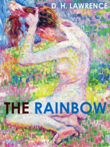 THE RAINBOW (illustrated, complete, and unexpurgated) - DH Lawrence