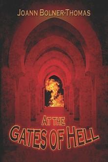 At the Gates of Hell - Joann Bolner-Thomas