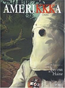 Les Bayous De La Haine: Tallahassee, Floride - Nicolas Otéro, Nicolas Otéro