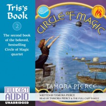 Tris's Book: Circle of Magic, Book 2 - Tamora Pierce,Tamora Pierce,the Full Cast Family
