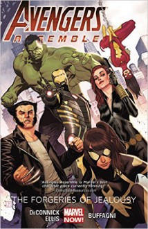 Avengers Assemble: The Forgeries of Jealousy (Marvel Now) - Kelly Sue DeConnick, Matteo Buffagni, Warren Ellis