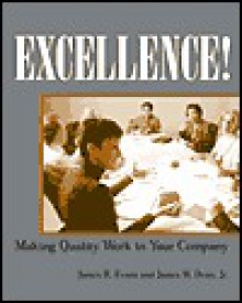 Excellence! Making Quality Work in Your Company - James Evans, James Dean, Joseph Sabatino, Alice Denny, Libby Shipp, Charles McCormick
