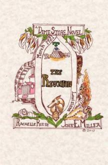 The Reunion: A Dime Store Novel - Rachelle Reese, John E. Miller, Rodger C. Francis III