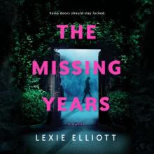 The Missing Years - Lexie Elliott