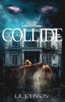 COLLIDE - L. R. Johnson