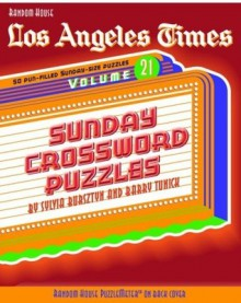 Los Angeles Times Sunday Crossword Puzzles, Volume 21 - Sylvia Bursztyn, Barry Tunick