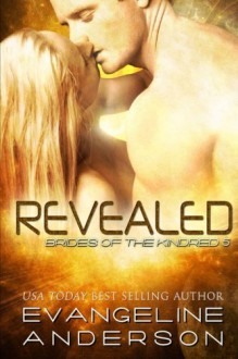 Revealed: Brides of the Kindred 5 (The Brides of the Kindred) (Volume 5) by Evangeline Anderson (2016-03-29) - Evangeline Anderson