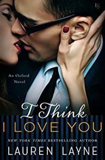 I Think I Love You - Lauren Layne