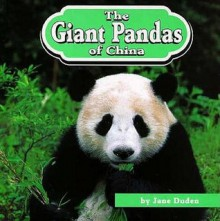 The Giant Pandas of China - Jane Duden