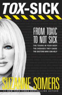 Tox-Sick: Go From Toxic to Not Sick - Suzanne Somers