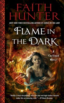 Flame in the Dark (A Soulwood Novel) - Faith Hunter