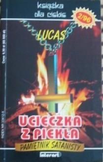 Ucieczka z piekła: Pamiętnik satanisty - Lukas, Maria de Laurans