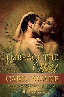 Embrace the Wild - Caris Roane