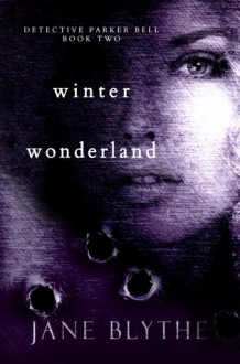 Winter Wonderland (Detective Parker Bell) (Volume 2) by Jane Blythe (2014-01-25) - Jane Blythe