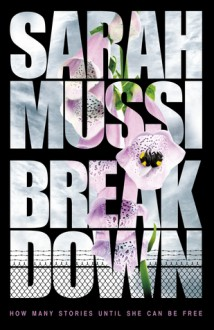 Breakdown - Sarah Mussi