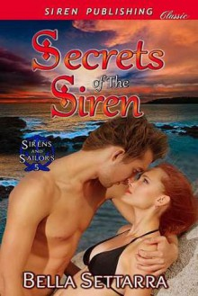 Secrets of the Siren - Bella Settarra