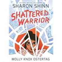Shattered Warrior - Sharon Shinn,Molly Knox Ostertag