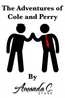 The Adventures of Cole and Perry - Amanda C. Stone
