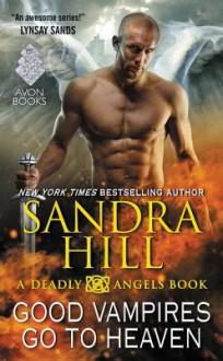 Good Vampires Go to Heaven - Sandra Hill