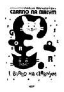 Czarno na białym - Marcin Brykczyński