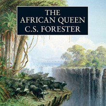 The African Queen - C.S. Forester,Michael Kitchen