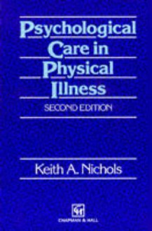 Psychological Care in Physical Illness 2e - Keith Nichols