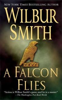 A Falcon Flies - Wilbur Smith