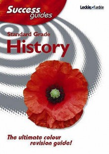 Standard Grade History: Student Book (Success Guides) - Colin Bagnall