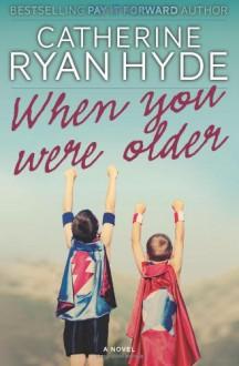 When You Were Older - Catherine Ryan Hyde