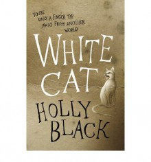 White Cat (The Curse Workers, #1) - Holly Black