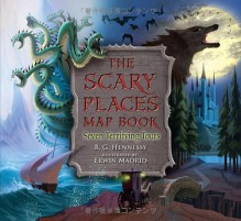 The Scary Places Map Book: Seven Terrifying Tours - B.G. Hennessy, Erwin Madrid