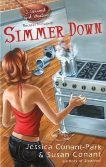 Simmer Down - Jessica Conant-Park, Susan Conant