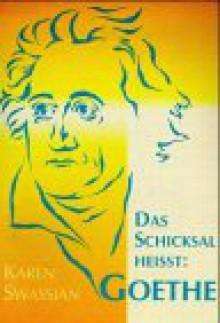Das Schicksal Heisst Goethe - Karen Swassjan