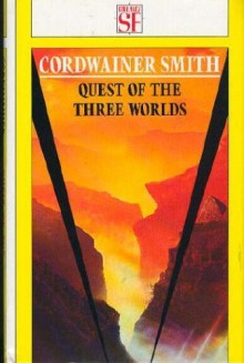 Quest of the Three Worlds - Cordwainer Smith