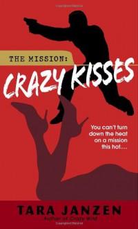 Crazy Kisses - Tara Janzen