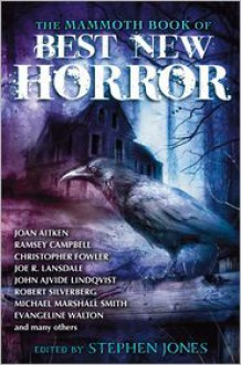 The Mammoth Book of Best New Horror 23 - Christopher Fowler, Robert Silverberg, Michael Marshall Smith, Stephen Jones, Joan Aiken, Joe R. Lansdale, Ramsey Campbell, Evangeline Walton, Tim Lebbon, Peter Atkins, Steve Rasnic Tem, Conrad Williams, Reggie Oliver, Mark Samuels, Gemma Files, Paul Kane, Joel Lane, Greg