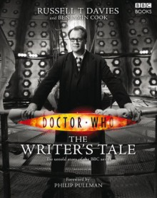 Doctor Who: The Writer's Tale - Russell T. Davies, Benjamin Cook, Philip Pullman