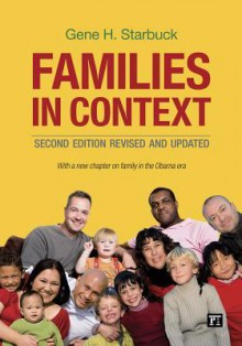 Families in Context: Revised and Updated - Gene Starbuck