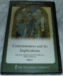 Consciousness and Its Implications (Great Courses, #4168) - Daniel N. Robinson