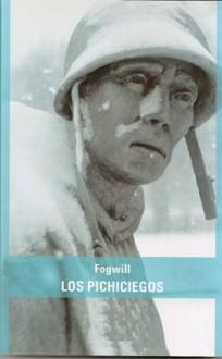 Los Pichiciegos (Spanish Edition) - Rodolfo Enrique Fogwill