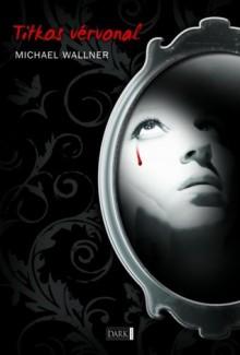 Titkos vérvonal - Michael Wallner