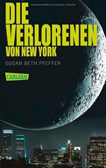 Die Verlorenen von New York - Susan Beth Pfeffer